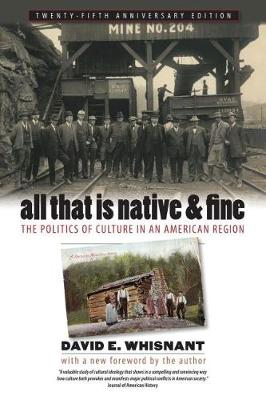 All That Is Native and Fine: The Politics of Culture in an American Region (Paperback)