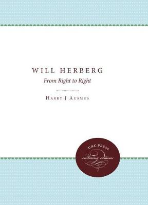 Will Herberg: From Right to Right - Studies in Religion (Paperback)