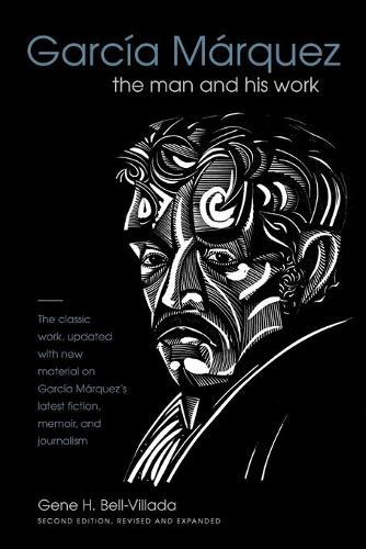 Garcia Marquez: The Man and His Work (Paperback)