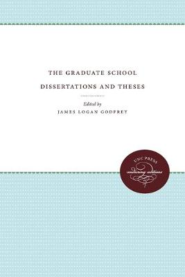 The Graduate School Dissertations and Theses - University of North Carolina Sesquicentennial Publications (Paperback)