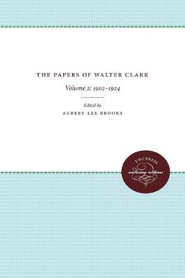 The Papers of Walter Clark: Vol. 2: 1857-1924 (Paperback)