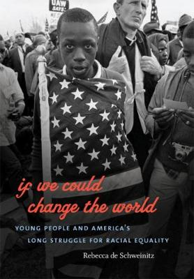 If We Could Change the World: Young People and America's Long Struggle for Racial Equality (Paperback)
