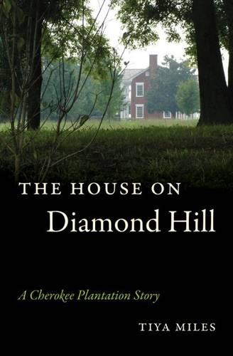 The House on Diamond Hill: A Cherokee Plantation Story (Paperback)