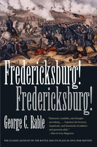 Fredericksburg! Fredericksburg! - Civil War America (Paperback)