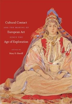 Cultural Contact and the Making of European Art since the Age of Exploration - Bettie Allison Rand Lectures in Art History (Paperback)