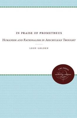 In Praise of Prometheus: Humanism and Rationalism in Aeschylean Thought (Paperback)