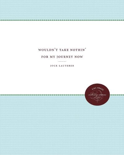 Wouldn't Take Nothin' For My Journey Now (Paperback)