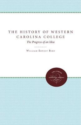 The History of Western Carolina College: The Progress of an Idea (Paperback)