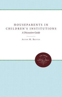 Houseparents in Children's Institutions: A Discussion Guide (Paperback)