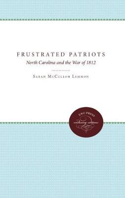 Frustrated Patriots: North Carolina and the War of 1812 (Paperback)