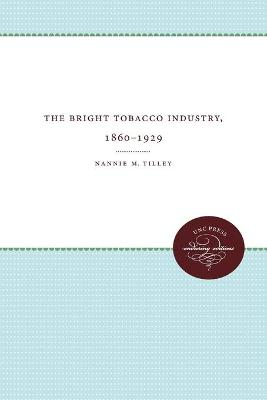 The Bright Tobacco Industry, 1860-1929 (Paperback)