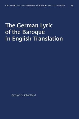The German Lyric of the Baroque in English Translation - University of North Carolina Studies in Germanic Languages and Literature (Paperback)