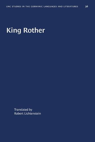 King Rother - University of North Carolina Studies in Germanic Languages and Literature (Paperback)