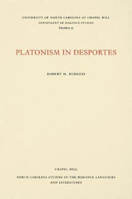 Platonism in Desportes - North Carolina Studies in the Romance Languages and Literatures (Paperback)