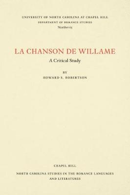 Cover La Chanson de Willame: A Critical Study - North Carolina Studies in the Romance Languages and Literatures