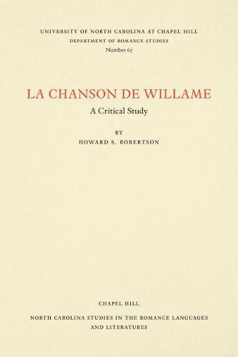 Cover La Chanson de Willame: A Critical Study - North Carolina Studies in the Romance Languages and Literatures
