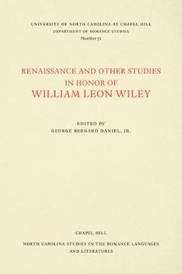 Renaissance and Other Studies in Honor of William Leon Wiley - North Carolina Studies in the Romance Languages and Literatures (Paperback)
