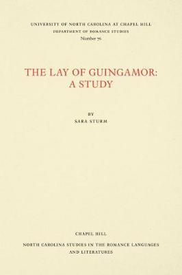 Cover The Lay of Guingamor: A Study - North Carolina Studies in the Romance Languages and Literatures