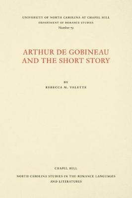 Arthur de Gobineau and the Short Story - North Carolina Studies in the Romance Languages and Literatures (Paperback)