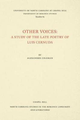 Cover Other Voices: A Study of the Late Poetry of Luis Cernuda - North Carolina Studies in the Romance Languages and Literatures