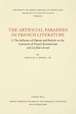 The Artificial Paradises in French Literature - North Carolina Studies in the Romance Languages and Literatures (Paperback)