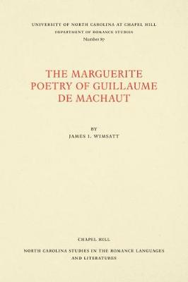 The Marguerite Poetry of Guillaume de Machaut - North Carolina Studies in the Romance Languages and Literatures (Paperback)