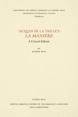 Cover Jacques de la Taille's La Maniere: A Critical Edition - North Carolina Studies in the Romance Languages and Literatures