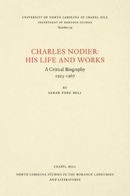 Cover Charles Nodier: His Life and Works - North Carolina Studies in the Romance Languages and Literatures