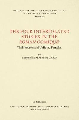 The Four Interpolated Stories in the Roman Comique: Their Sources and Unifying Function - North Carolina Studies in the Romance Languages and Literatures (Paperback)