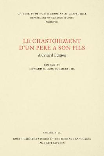Le Chastoiement d'un Pere a Son Fils: A Critical Edition - North Carolina Studies in the Romance Languages and Literatures (Paperback)