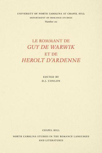 Le Rommant de Guy de Warwik et de Herolt d'Ardenne - North Carolina Studies in the Romance Languages and Literatures (Paperback)