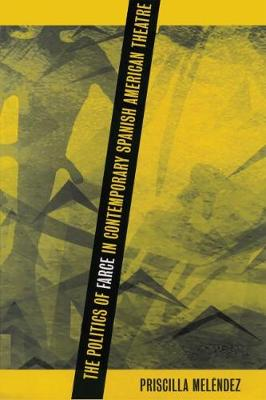 The Politics of Farce in Contemporary Spanish American Theatre - North Carolina Studies in the Romance Languages and Literatures (Paperback)