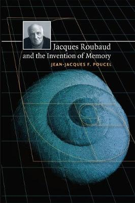 Jacques Roubaud and the Invention of Memory - North Carolina Studies in the Romance Languages and Literatures (Paperback)