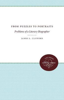 From Puzzles to Portraits: Problems of  a Literary Biographer (Paperback)