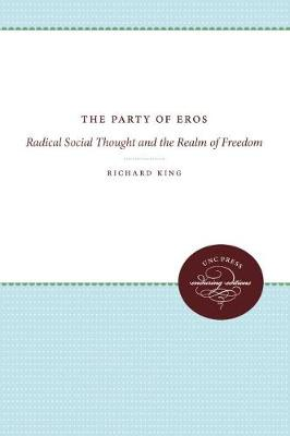 The Party of Eros: Radical Social Thought and the Realm of Freedom (Paperback)