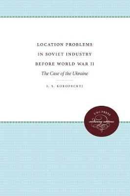 Location Problems in Soviet Industry before World War II: The Case of the Ukraine (Paperback)