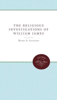 The Religious Investigations of William James - Studies in Religion (Paperback)