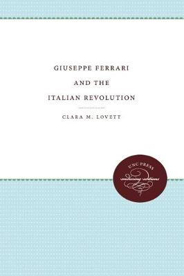 Giuseppe Ferrari and the Italian Revolution (Paperback)