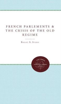 The French Parlements and the Crisis of the Old Regime (Paperback)