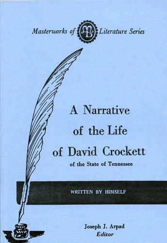 the life of david crockett Colonel david crockett was one of the most remarkable men of the times in which he lived born in humble life, but gifted with a strong will, an indomitable courage.