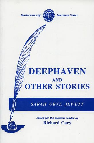 Deephaven and Other Stories - Masterworks of Literature (Paperback)