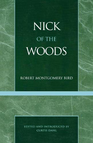 Nick of the Woods - Masterworks of Literature (Paperback)
