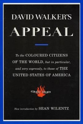 David Walker's Appeal: To the Coloured Citizens of the World (Paperback)