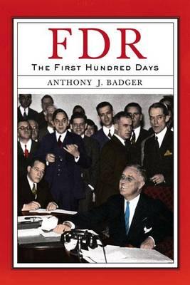 FDR: the First Hundred Days (Hardback)