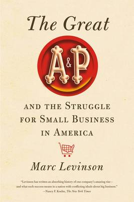 The Great A&P and the Struggle for Small Business in America (Paperback)