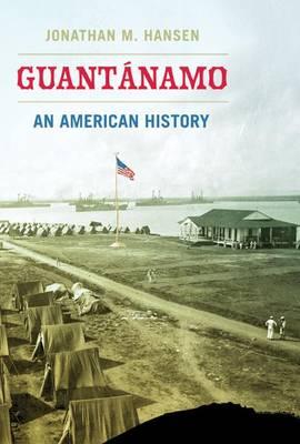 Guantanamo: An American History (Hardback)