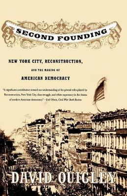 Second Founding: New York City, Reconstruction, and the Making of American Democracy (Paperback)