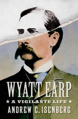 Wyatt Earp: A Vigilante Life (Paperback)