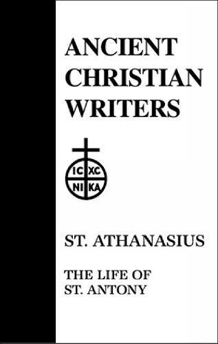 The Life of Antony - Ancient Christian Writers No 10 (Hardback)