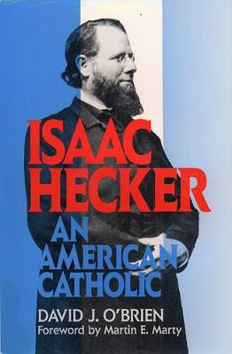 Isaac Hecker: An American Catholic (Paperback)
